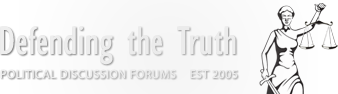 Defending The Truth Political Forum